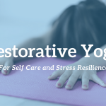 WEEKLY Restorative Yoga